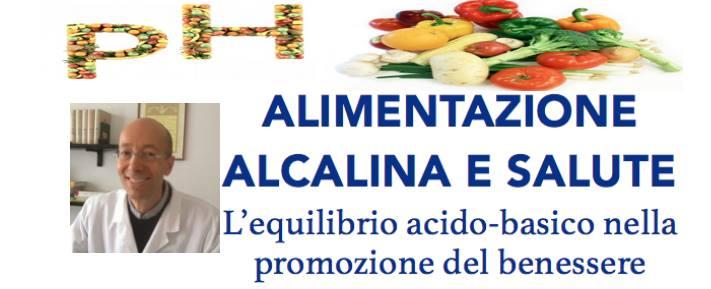 Alimentazione alcalina e salute conferenza con il dr. Gennaro Muscari Tomaioli